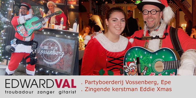 Zingende kerstman Eddie Xmas boeken | Leuke kerstact mobiele live muziek | Partyboerderij Vossenberg Epe Veluwe Geldereland | Troubadour Edward Val inhuren