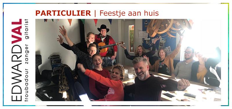 Feestje aan huis troubadour zanger gitarist Edward Val trouwdag familie samen uit muzikant achtergrondmuziek | Drachten Heerenveen Steenwijk Giethoorn Sneek