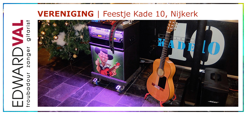 Tiel Wamel Geldermalsen Druten Gelderland Optreden Kade 10 Nijkerk Gelderland Flevoland Utrecht Overijssel feestje zaal huren troubadour entertainer edward val