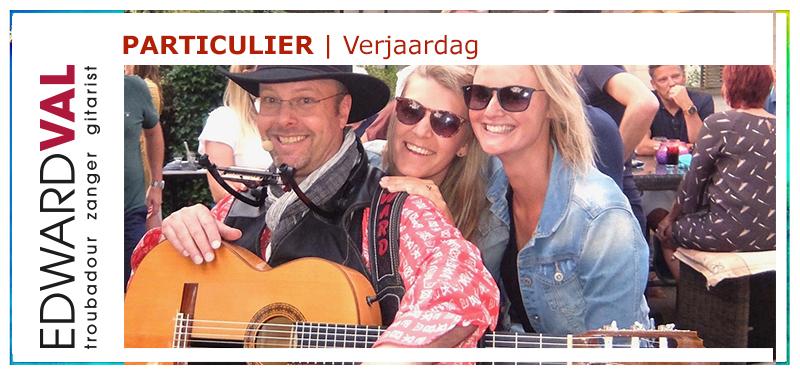 Tiel Wamel Geldermalsen Druten Gelderland Verjaardag vieren gitarist Edward Val entertainer live achtegrondmuziek interactie leuk gezellig oude liedjes covers repertoire